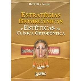 Estratégias Biomecanicas Na Clínica De Ortodontia Ravindra N