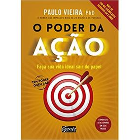 O Poder Da Acao Paulo Vieira