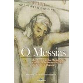 O Messias: Das Premonições (antiguidade Clássica E Profet...