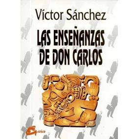 Las Enseñanzas De Don Carlos - Victor Manuel Pereda Sanchez