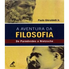 Aventura Da Filosofia, A - De Parmenides A Nietzsche - Vol 0