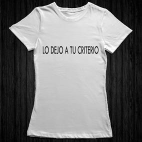 Remeras Con Frases Lo Dejo A Tu Criterio - Remeras y Musculosas en ... 1582161db64ae