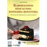 Elaboraciones Básicas Para Pastelería-repostería. Técnicas D