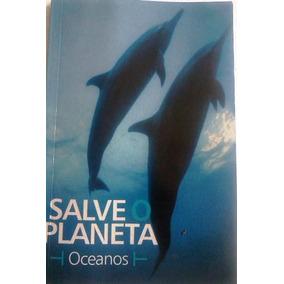Salve O Planeta Oceanos 2007 Infoglobo