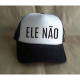 Boné Ele Não Ele Nunca Mulheres Contra Bolsonaro Fascista beb6cdf3e9c