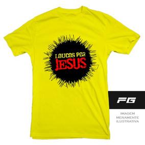 Camisetas Gospel Loucos Por Jesus - Camisetas no Mercado Livre Brasil 75769a357554d