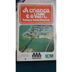 Álbum De Figurinhas Sc + A Criança E O Icms - 1982 - Sc