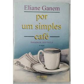 Livro - Por Um Simples Café - ( Usado )