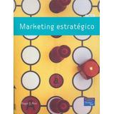 Marketing Estrategico. 4°edición 2007 Roger J. Best