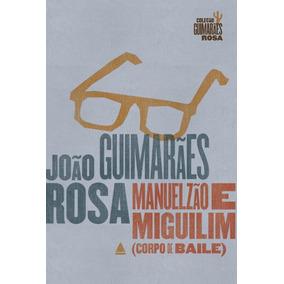 Manuelzão E Miguilim - Col. Guimarães Rosa - Edição Come