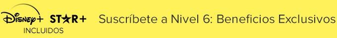 Suscríbete a Nivel 6: Obtén Disney+ y Star+