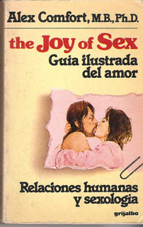 The Joy Of Sex Guia Ilustrada Del Amor Relaciones Sexologia