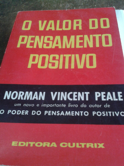 O Valor Do Pensamento Positivo -norman Vincent Peale