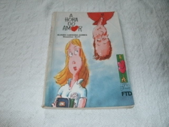 Livro A Hora Do Amor Alvaro Cardoso Gomes Usado R,638