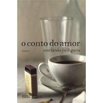 Livro O Conto Do Amor, Contardo Calligaris, Perfeito Estado