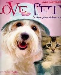 Love Pets - Livro Ilustrado Completo