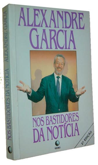 Nos Bastidores Da Noticia Alexandre Garcia Livro /