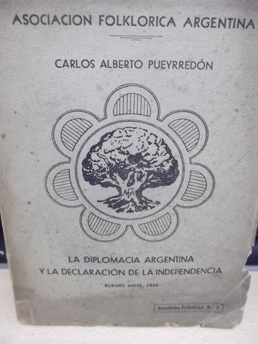 Carlos Alberto Pueyrredon - La Diplomacia Argentina -firmado