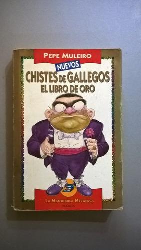 Nuevos Chistes De Gallegos. Libro De Oro - Muleiro