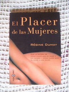 Libro: El Placer De Las Mujeres De Régine Dumay