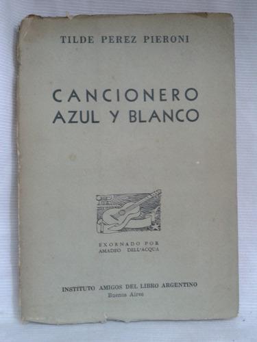 Imagen 1 de 2 de Cancionero Azul Y Blanco Tilde Perez Pieroni