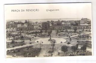 Uu01 Postal Antigo Uruguaiana Praça Da Rendição