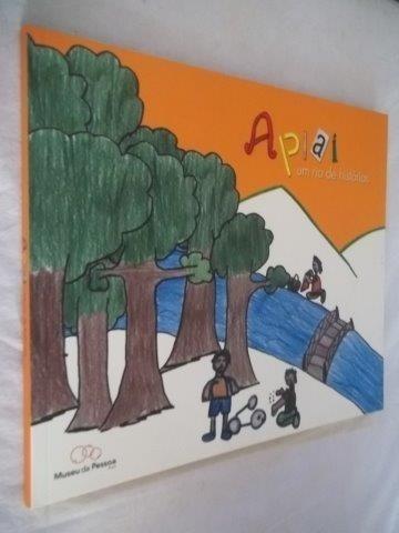 * Livro - Apiai - Um Rio De Historias - Infanto Juvenil