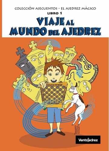 Imagen 1 de 4 de Viaje Al Mundo Del Ajedrez - Cuentos Para Chicos - Super!