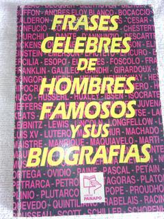 Libro Frases Celebres De Hombres Famosos Y Sus Biografias