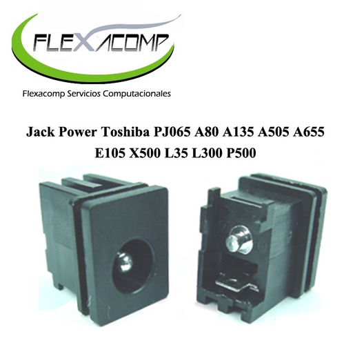 Imagen 1 de 1 de Jack Power Toshiba Pj065 A80 A135 A505 A655  E105 X500 L35 L