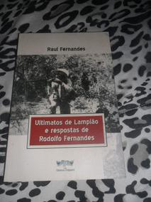 Ultimato De Lampião E Resposta De R Fernandes Raul Fernandes