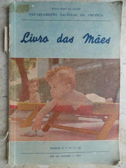 Livro Das Mães - Puericultura - Raro Raridade Antigo
