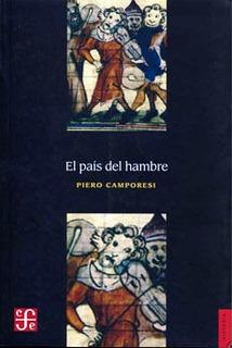 El Pais Del Hambre, Piero Camporesi, Ed. Fce