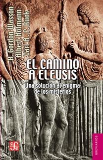 El Camino A Eleusis, Gordon Wasson / Otros, Ed. Fce
