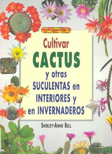 Cultivar Cactus Y Otras Suculentas En Interiores En Pdf