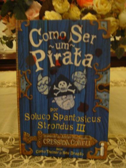 Livro Juvenil Como Ser Um Pirata Cressida Cowell Novo