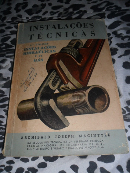 Instalações Técnicas Vol. 1 - Archibald Joseph Macintyre