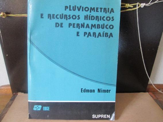 Pluviometria E Recursos Hidricos De Pernambuco E Paraiba.