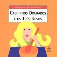 Livro Cachinhos Dourados E Os Tres Ursos - Ingrid Biesemayer