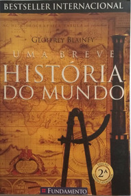 Uma Breve História Do Mundo - Geoffrey Blainey(frete Grátis)