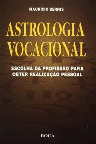 Astrologia Vocacional - Maurício Bernis