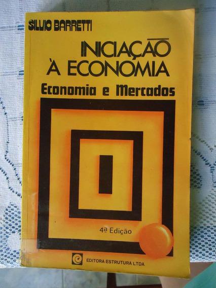 Iniciação À Economia - 4ª Edição- Silvio Barretti ¿ 1981 ¿ 2