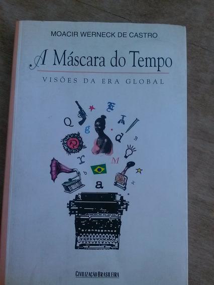 Livro A Máscara Do Tempo Moacir Werneck De Castro - Autogra