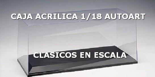 Caja Acrilica + Base Primera Calidad Top Line - Autoart 1/18