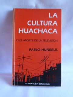 Libro La Cultura Huachaca Pablo Huneeus