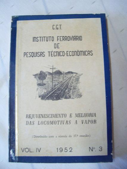 Livro: Rejuvenescimento E Melhoria Das Locomotivas A Vapor