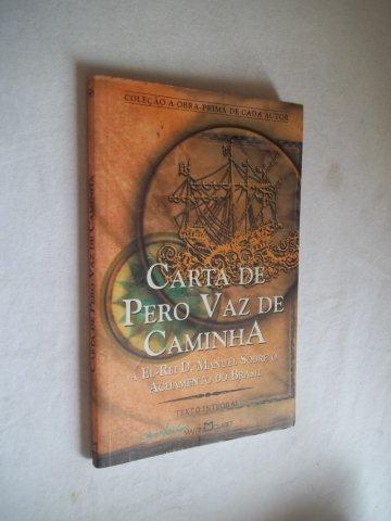 * Livro Carta De Pero Vaz De Caminha - Literatura Nacional