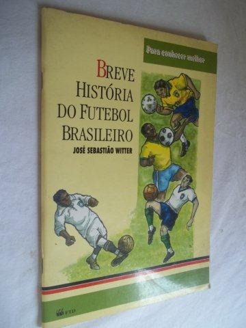 Breve História Do Futebol Brasileiro - Infanto Juvenil
