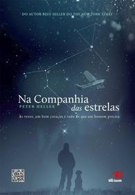 Livro Fisico - Na Companhia Das Estrelas - Peter Heller