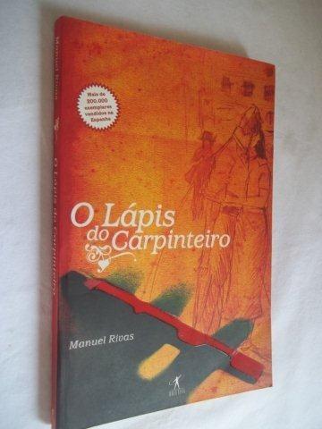Manuel Rivas - O Lápiz Do Carpinteiro - Infanto Juvenil